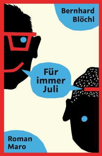 Für immer Juli von Bernhard Blöchl